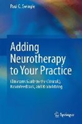 Adding Neurotherapy to Your Practice | Paul G. Swingle |