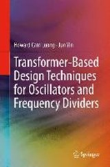Transformer-Based Design Techniques for Oscillators and Frequency Dividers | Howard Cam Luong |