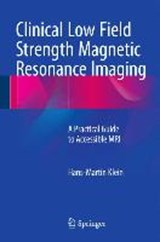 Clinical Low Field Strength Magnetic Resonance Imaging | Hans-Martin Klein |
