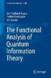 The Functional Analysis of Quantum Information Theory | Ved Prakhash Gupta |