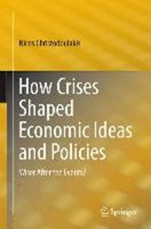 How Crises Shaped Economic Ideas and Policies