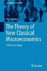 The Theory of New Classical Macroeconomics | Peter Galbács |