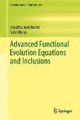 Advanced Functional Evolution Equations and Inclusions | Mouffak Benchohra |