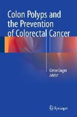 Colon Polyps and the Prevention of Colorectal Cancer | auteur onbekend |