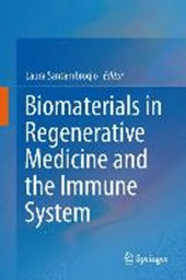 Biomaterials in Regenerative Medicine and the Immune System