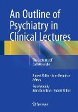An Outline of Psychiatry in Clinical Lectures | auteur onbekend |
