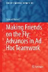 Making Friends on the Fly: Advances in Ad Hoc Teamwork | Samuel Barrett |