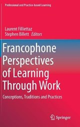 Francophone Perspectives of Learning Through Work | Filliettaz, Laurent ; Billett, Stephen |