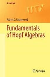 Fundamentals of Hopf Algebras | Robert Underwood |