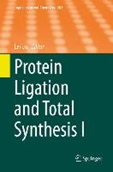 Protein Ligation and Total Synthesis I | auteur onbekend |