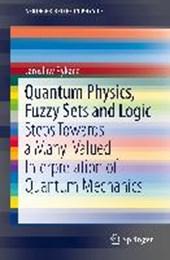 Quantum Physics, Fuzzy Sets and Logic