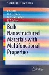 Bulk Nanostructured Materials with Multifunctional Properties | I. Sabirov |