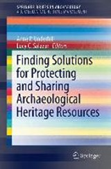 Finding Solutions for Protecting and Sharing Archaeological Heritage Resources |  |