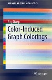Color-Induced Graph Colorings | Ping Zhang |