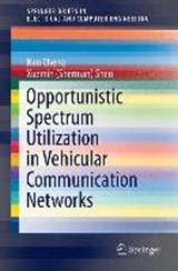 Opportunistic Spectrum Utilization in Vehicular Communication Networks | Nan Cheng |