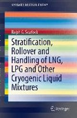 Stratification, Rollover and Handling of LNG, LPG and Other Cryogenic Liquid Mixtures | Ralph G. Scurlock |