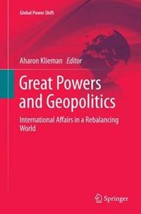 Great Powers and Geopolitics | Aharon Klieman |