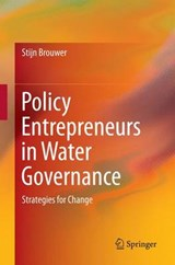 Policy Entrepreneurs in Water Governance | Stijn Brouwer |