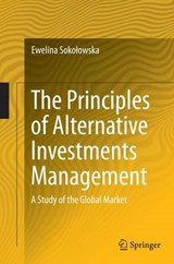 The Principles of Alternative Investments Management | Ewelina Sokolowska |