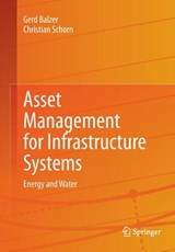 Asset Management for Infrastructure Systems | Balzer, Gerd ; Schorn, Christian |