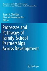 Processes and Pathways of Family-school Partnerships Across Development |  |