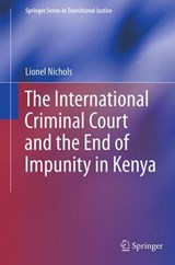 The International Criminal Court and the End of Impunity in Kenya | Lionel Nichols |