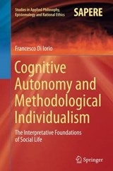 Cognitive Autonomy and Methodological Individualism | Francesco Di Lorio |
