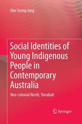 Social Identities of Young Indigenous People in Contemporary Australia | Hae Seong Jang |