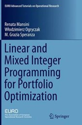 Linear and Mixed Integer Programming for Portfolio Optimization