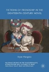 Fictions of Friendship in the Eighteenth-Century Novel | Bryan Mangano |