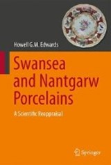 Swansea and Nantgarw Porcelains | Howell G. M. Edwards |