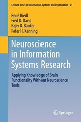 Neuroscience in Information Systems Research | René Riedl |