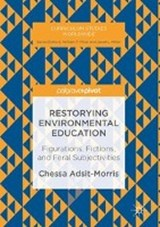 Restorying Environmental Education | Chessa Adsit-Morris |