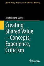 Creating Shared Value - Concepts, Experience, Criticism