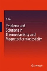 Problems and Solutions in Thermoelasticity and Magneto-thermoelasticity | Bappa Das |