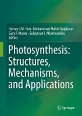 Photosynthesis: Structures, Mechanisms, and Applications | auteur onbekend |