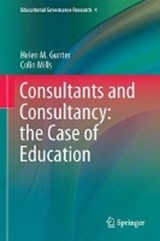 Consultants and Consultancy: the Case of Education | Helen M. Gunter |