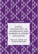 Digital Technology as Affordance and Barrier in Higher Education | Maura A. Smale |