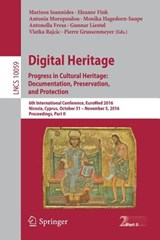 Digital Heritage. Progress in Cultural Heritage: Documentation, Preservation, and Protection |  |
