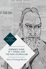 Bernard Shaw, W. T. Stead, and the New Journalism | Nelson O'ceallaigh Ritschel |