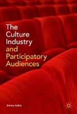 The Culture Industry and Participatory Audiences | Emma Keltie |