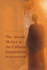 The Absent Mother in the Cultural Imagination | auteur onbekend |