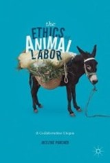 The Ethics of Animal Labor | Jocelyne Porcher |