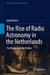 The Rise of Radio Astronomy in the Netherlands | Astrid Elbers |