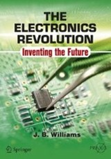The Electronics Revolution | J. B. Williams |