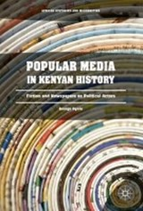 Popular Media in Kenyan History | George Ogola |