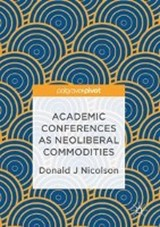Academic Conferences as Neoliberal Commodities | Donald J Nicolson |
