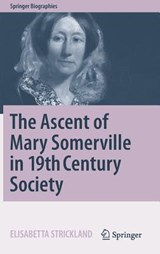 The Ascent of Mary Somerville in 19th Century Society | Elisabetta Strickland |