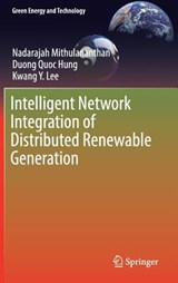 Intelligent Network Integration of Distributed Renewable Generation | Nadarajah Mithulananthan |