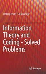 Information Theory and Coding - Solved Problems | Predrag IvaniS |